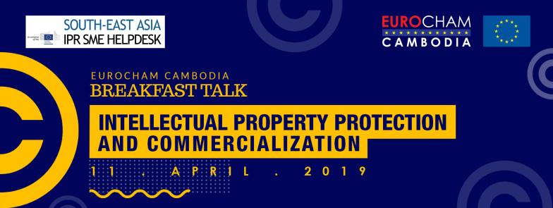 Breakfast Talk on Intellectual Property Protection and Commercialization in Cambodia