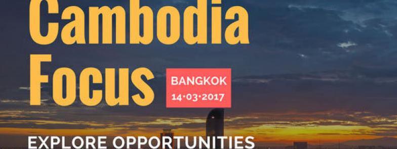 Cambodia Focus: Explore Opportunities Across The Border March 14