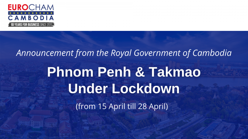 Phnom Penh & Takmao Under Lockdown (From 15 till 28 April)