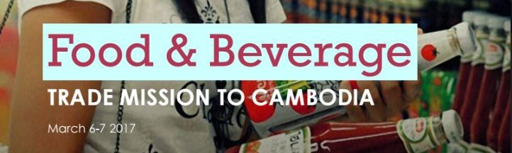 Food and Beverage Trade Mission 2017 - News - EuroCham Cambodia